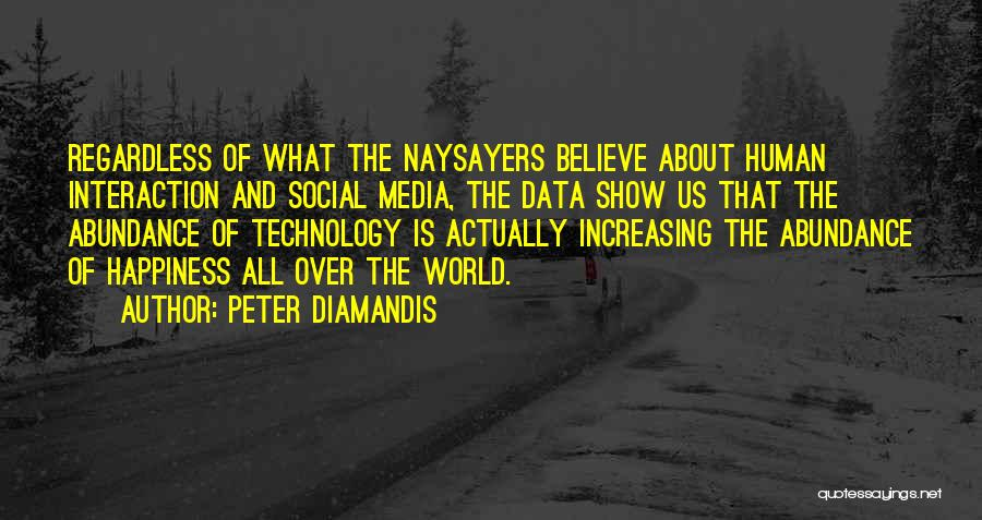 Technology And Human Interaction Quotes By Peter Diamandis