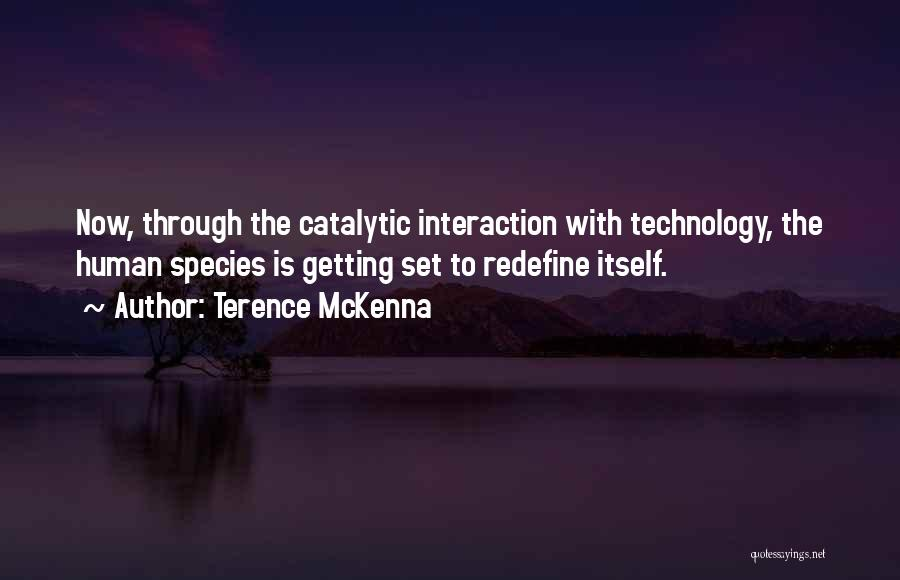 Technology And Human Interaction Quotes By Terence McKenna