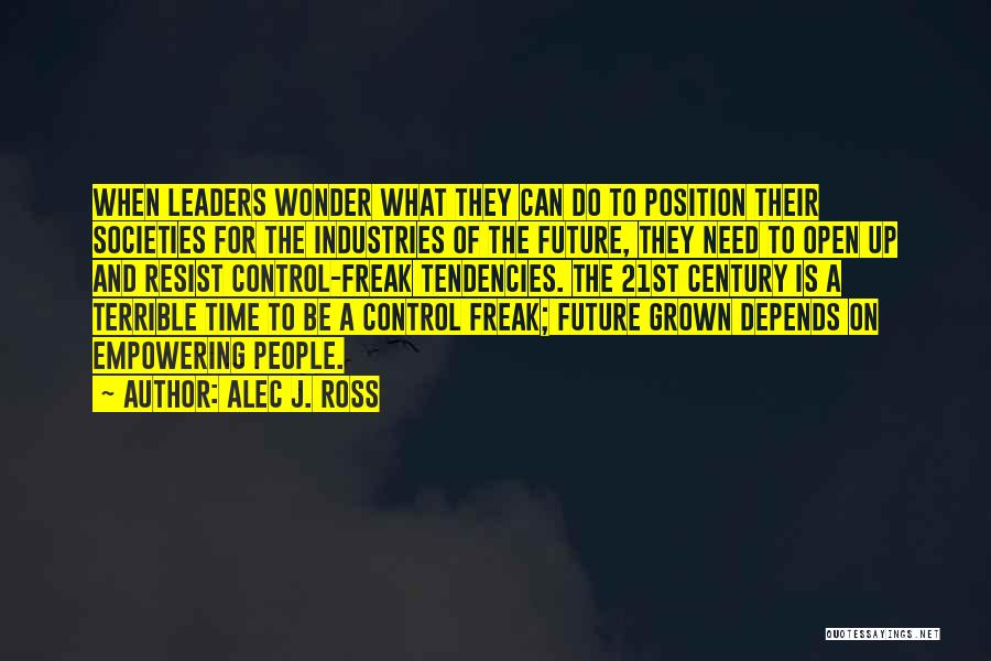 Technology And The Future Quotes By Alec J. Ross