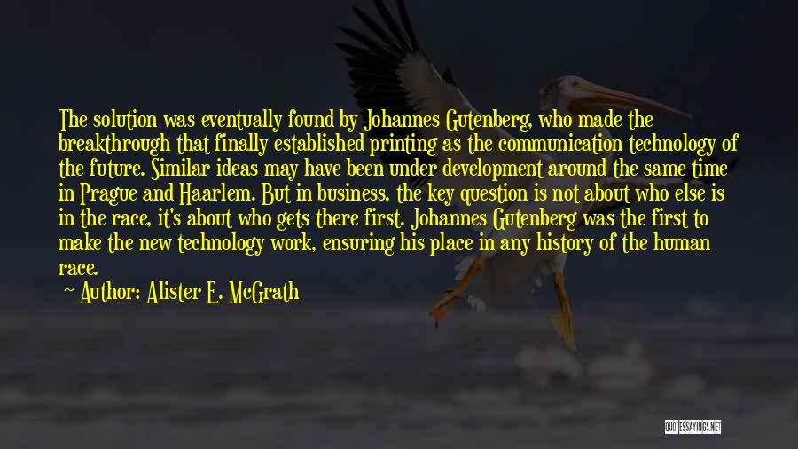 Technology And The Future Quotes By Alister E. McGrath