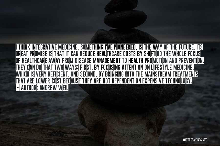 Technology And The Future Quotes By Andrew Weil