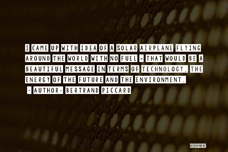 Technology And The Future Quotes By Bertrand Piccard