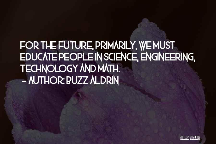 Technology And The Future Quotes By Buzz Aldrin
