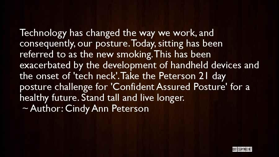Technology And The Future Quotes By Cindy Ann Peterson