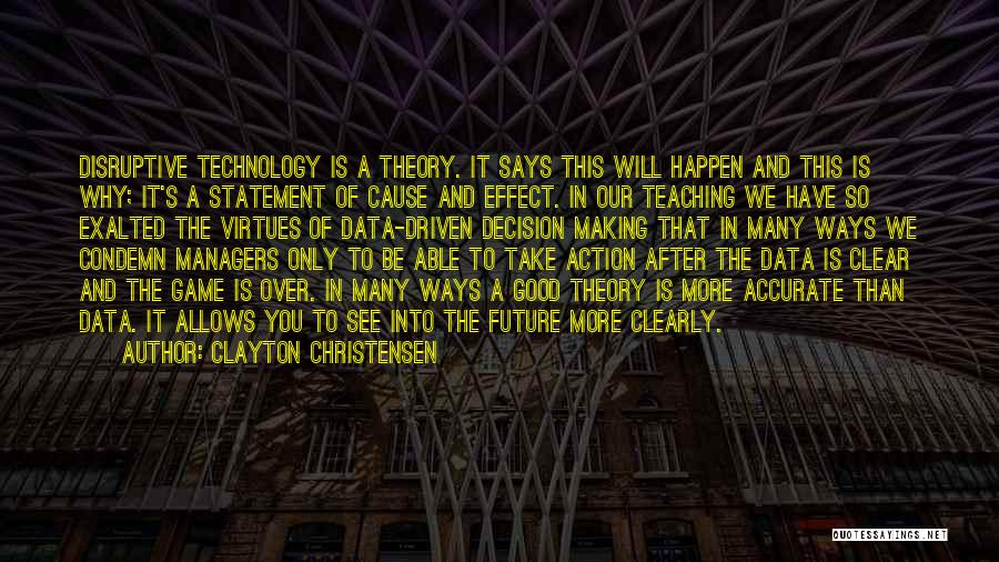 Technology And The Future Quotes By Clayton Christensen