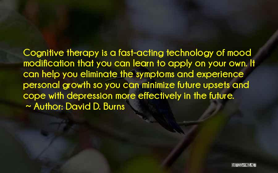 Technology And The Future Quotes By David D. Burns