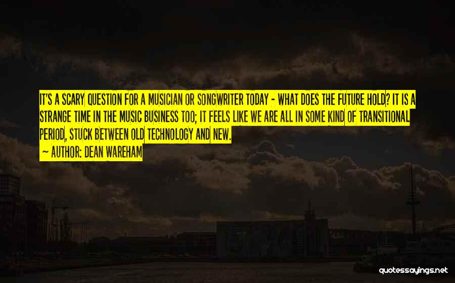 Technology And The Future Quotes By Dean Wareham