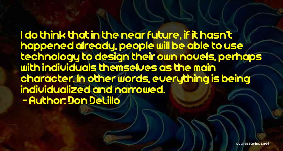 Technology And The Future Quotes By Don DeLillo