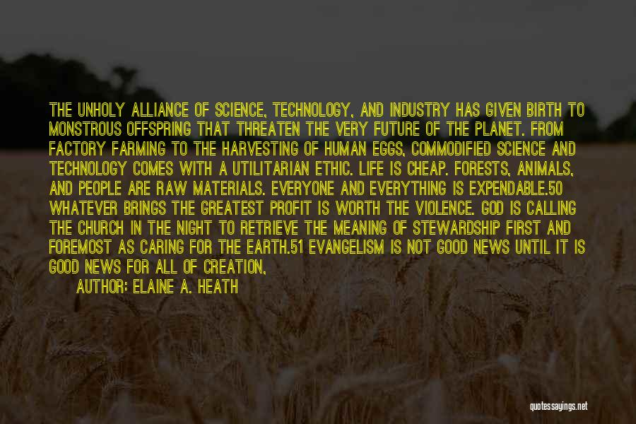 Technology And The Future Quotes By Elaine A. Heath