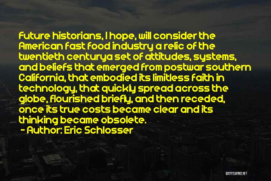Technology And The Future Quotes By Eric Schlosser