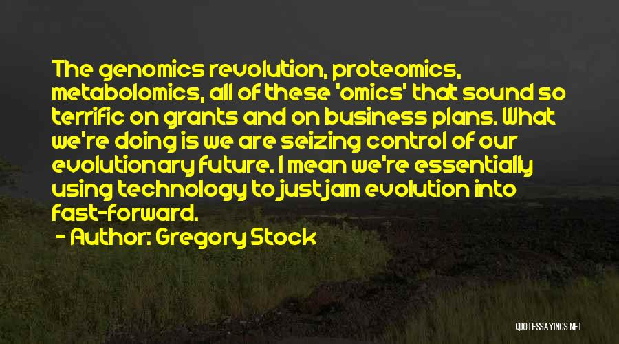 Technology And The Future Quotes By Gregory Stock