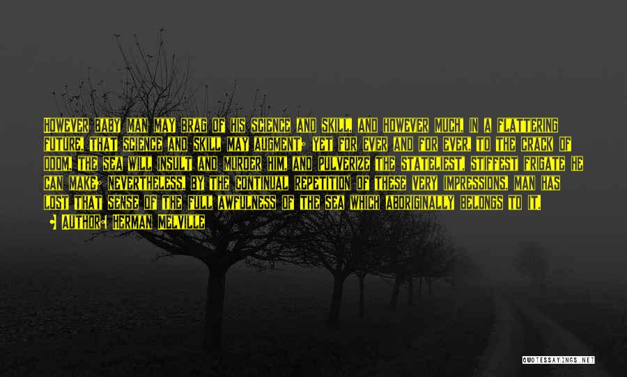 Technology And The Future Quotes By Herman Melville