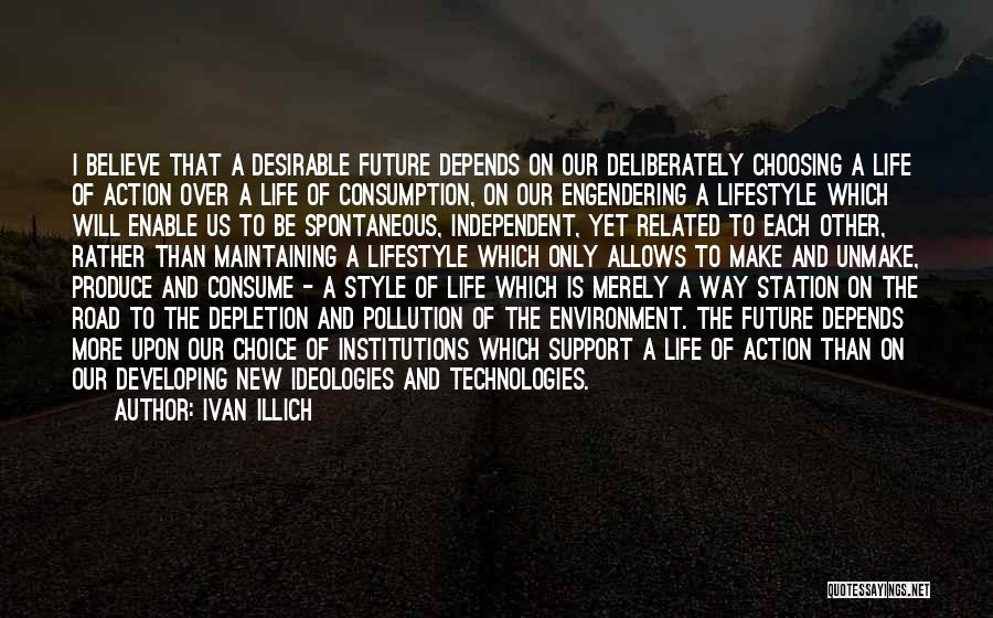 Technology And The Future Quotes By Ivan Illich
