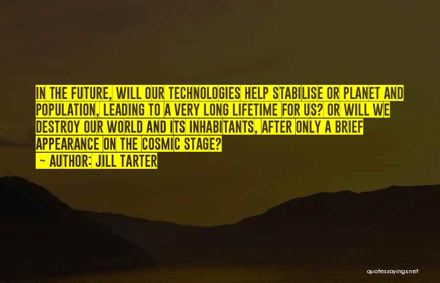 Technology And The Future Quotes By Jill Tarter