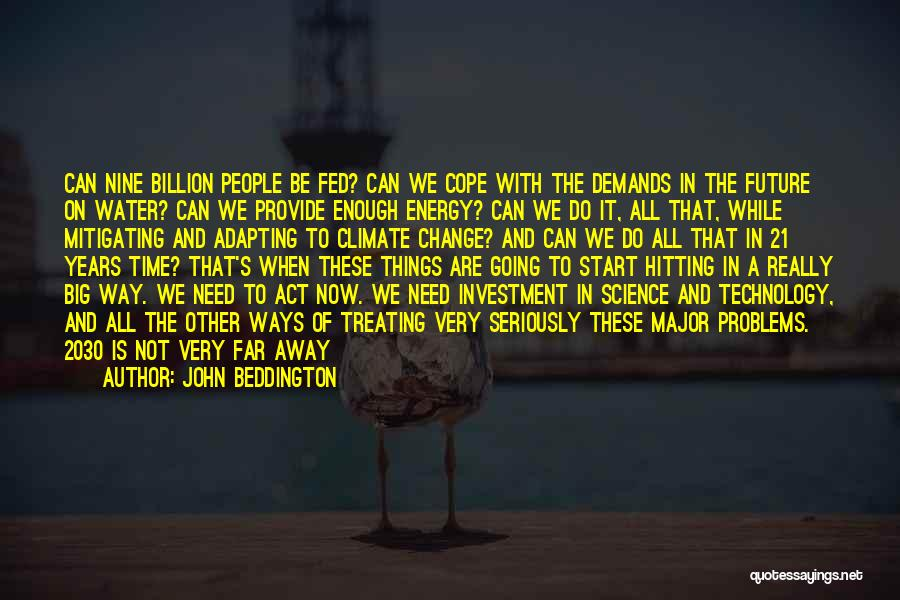Technology And The Future Quotes By John Beddington