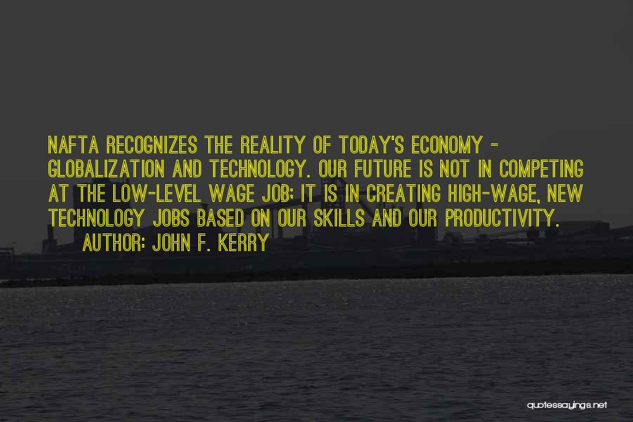 Technology And The Future Quotes By John F. Kerry