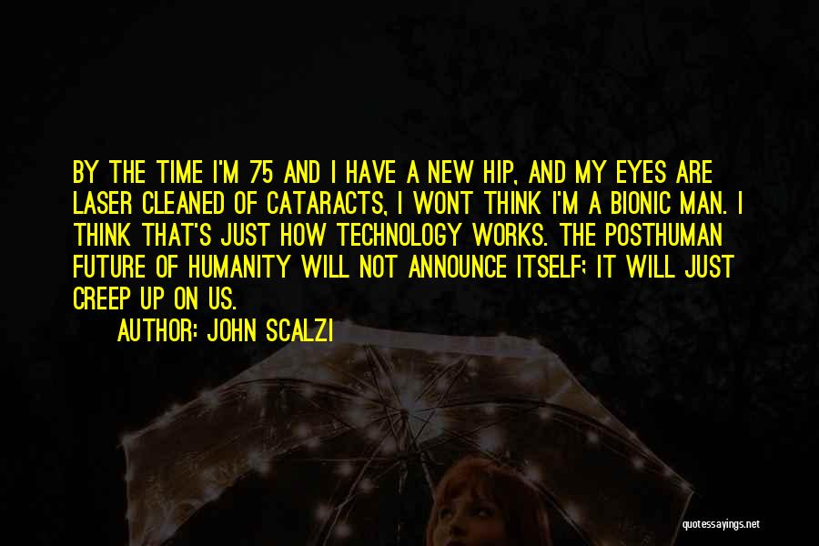 Technology And The Future Quotes By John Scalzi