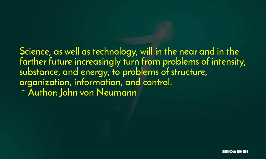 Technology And The Future Quotes By John Von Neumann