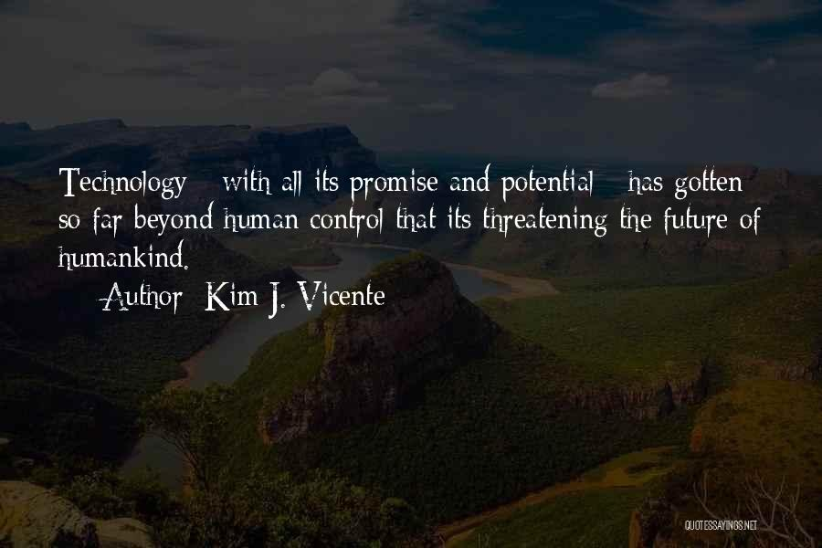 Technology And The Future Quotes By Kim J. Vicente