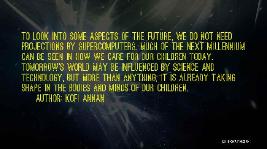 Technology And The Future Quotes By Kofi Annan