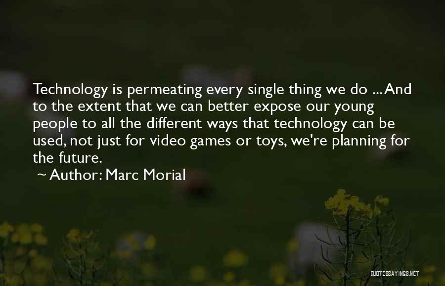 Technology And The Future Quotes By Marc Morial