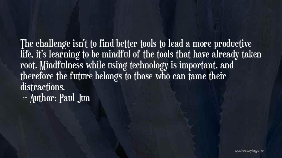Technology And The Future Quotes By Paul Jun