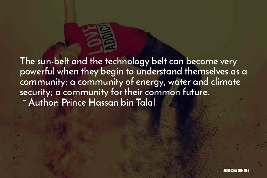 Technology And The Future Quotes By Prince Hassan Bin Talal