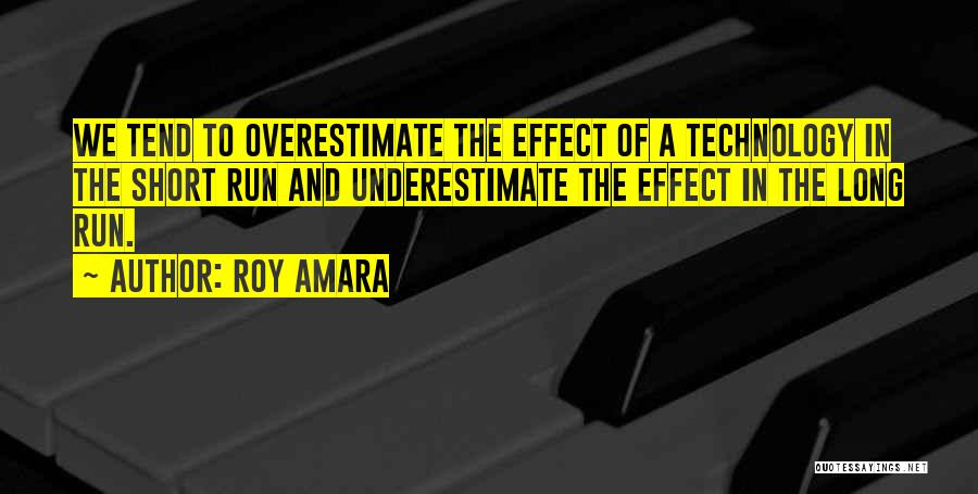 Technology And The Future Quotes By Roy Amara