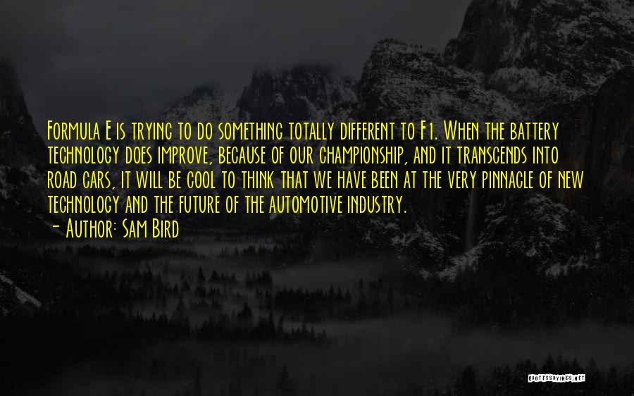Technology And The Future Quotes By Sam Bird