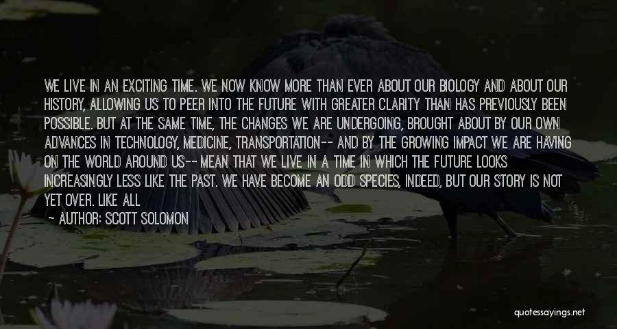 Technology And The Future Quotes By Scott Solomon