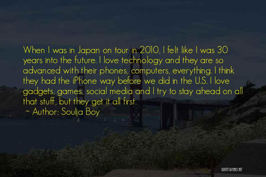 Technology And The Future Quotes By Soulja Boy