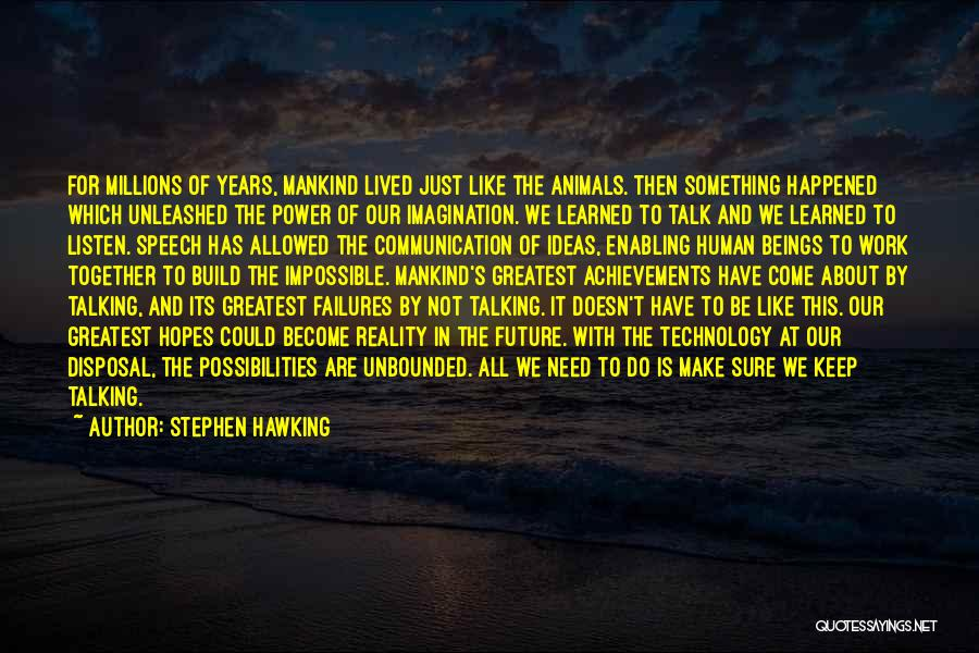 Technology And The Future Quotes By Stephen Hawking