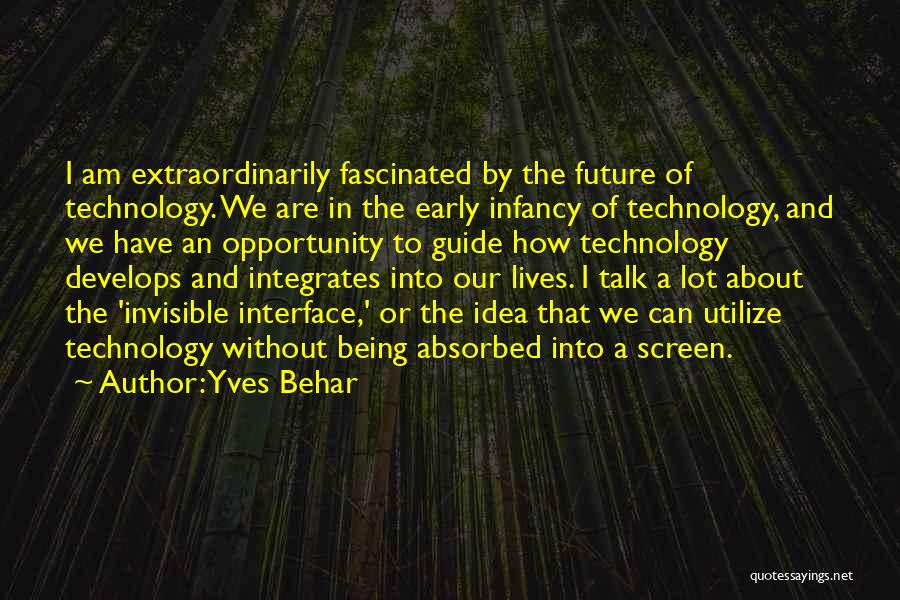 Technology And The Future Quotes By Yves Behar