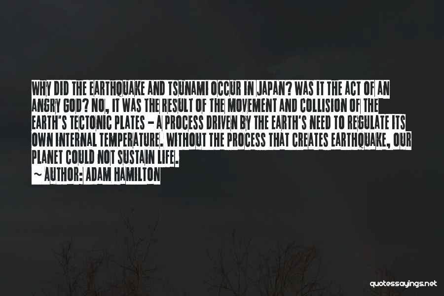 Tectonic Plates Quotes By Adam Hamilton