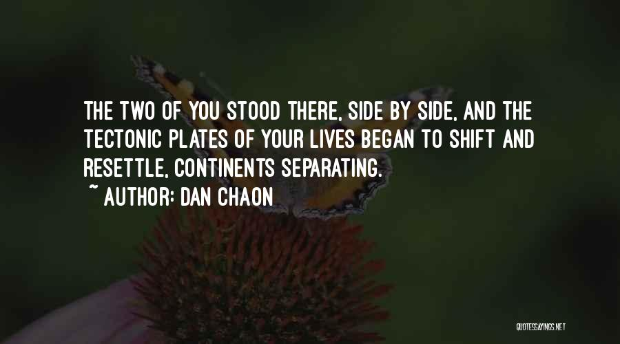 Tectonic Plates Quotes By Dan Chaon
