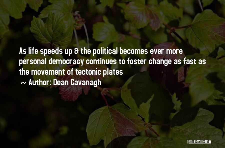 Tectonic Plates Quotes By Dean Cavanagh