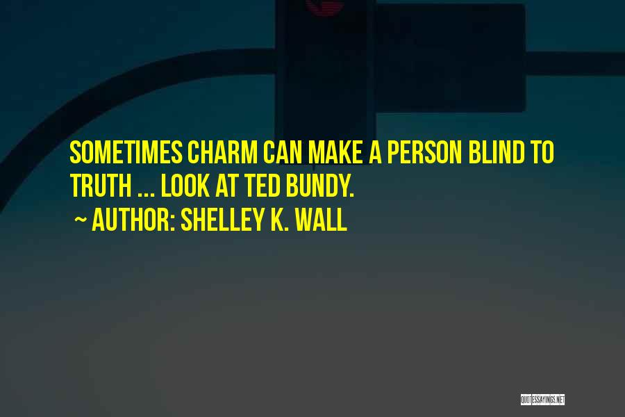 Ted 2 Funny Quotes By Shelley K. Wall