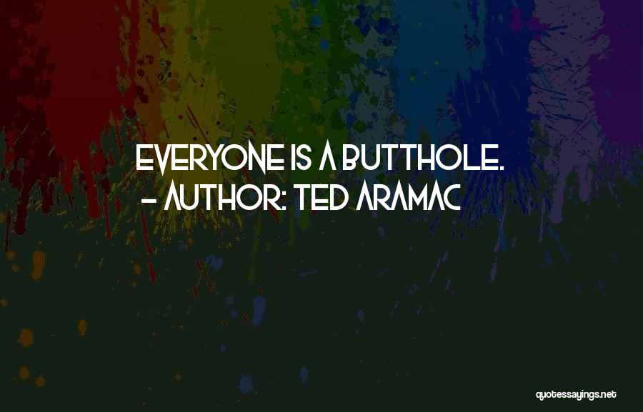 Ted 2 Funny Quotes By Ted Aramac
