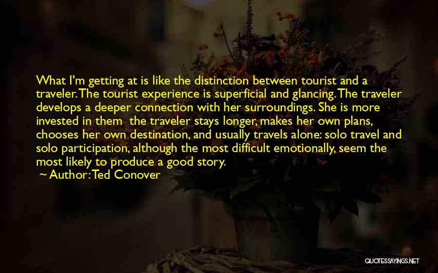Ted Conover Quotes 283734