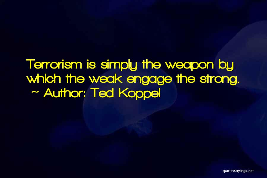 Ted Koppel Quotes 1125119