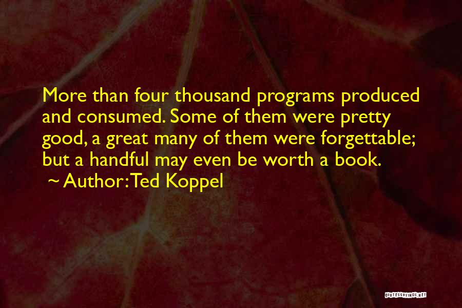 Ted Koppel Quotes 120505