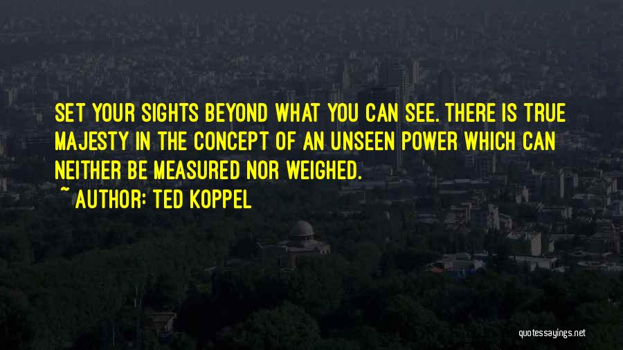 Ted Koppel Quotes 1309127