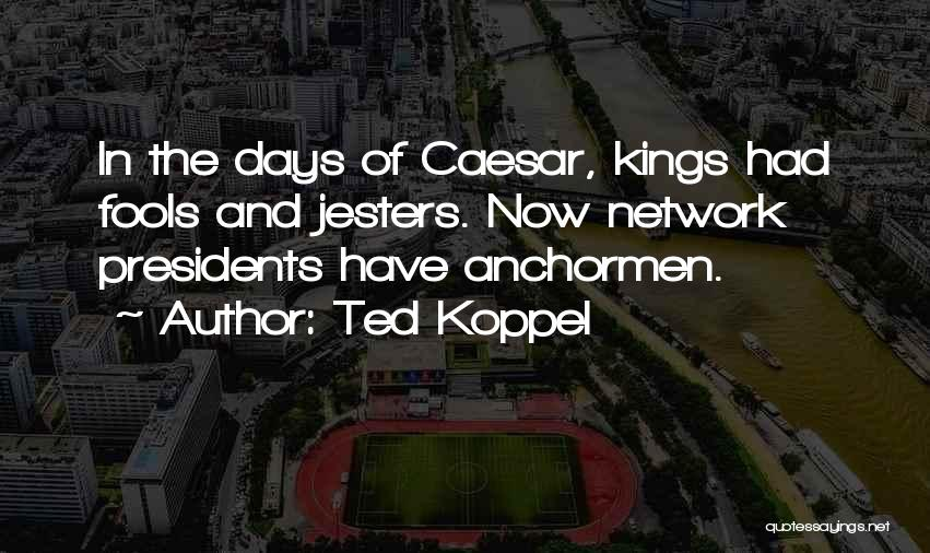 Ted Koppel Quotes 1326764