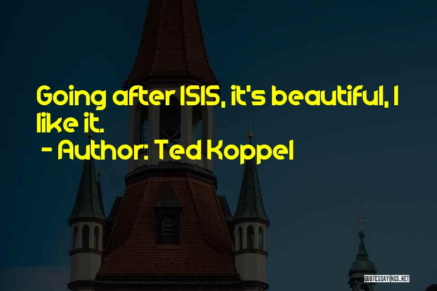 Ted Koppel Quotes 1860915