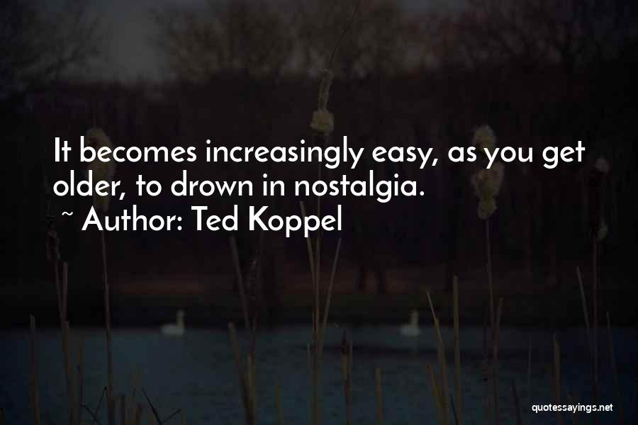 Ted Koppel Quotes 304250