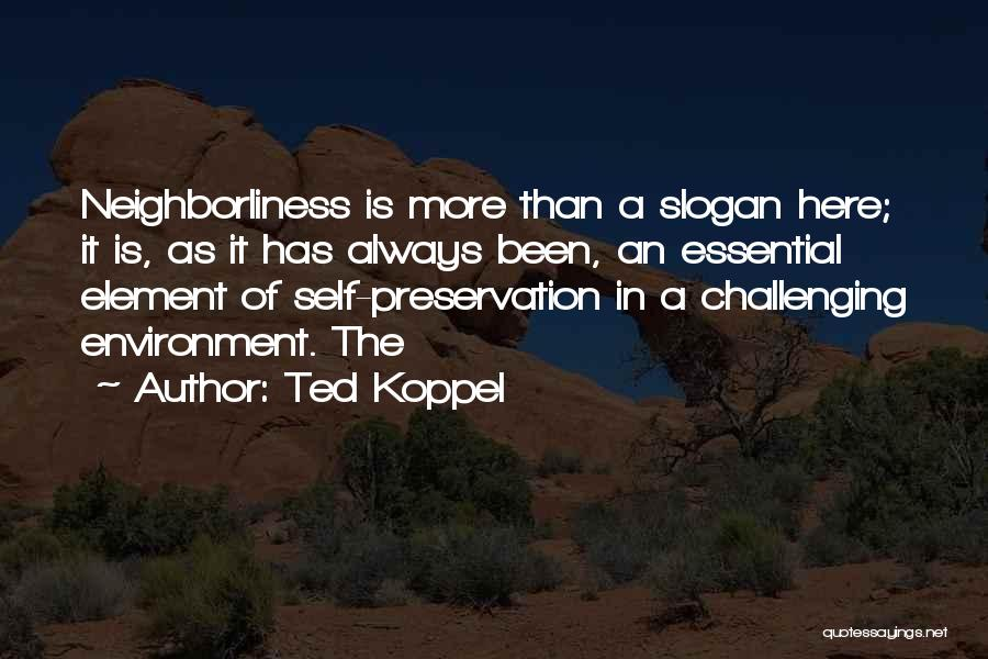 Ted Koppel Quotes 773846