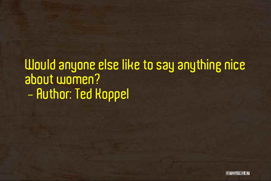 Ted Koppel Quotes 995571