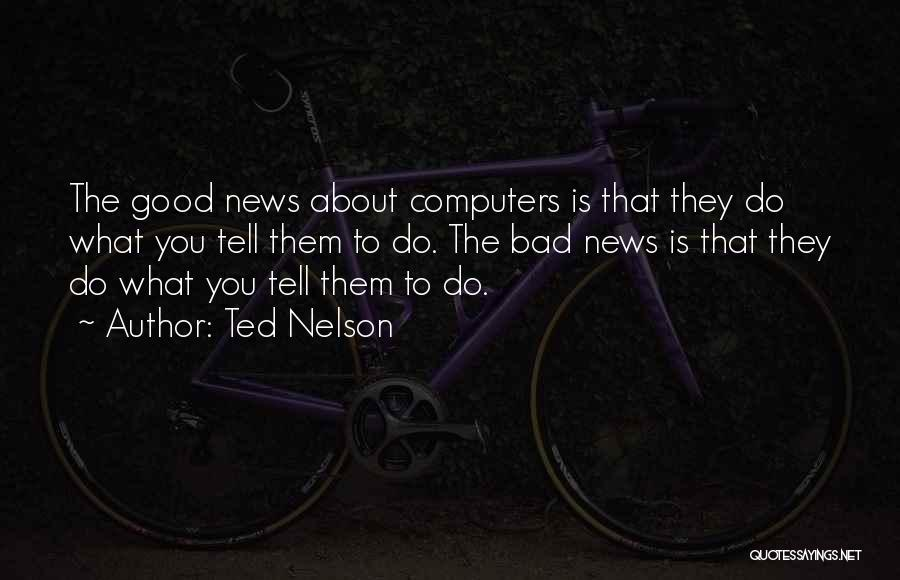 Ted Nelson Quotes 1382182