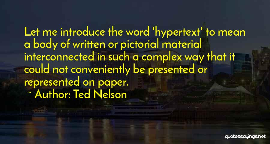 Ted Nelson Quotes 322925