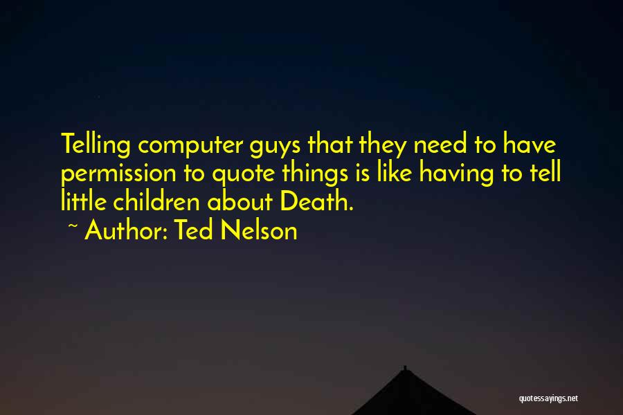 Ted Nelson Quotes 398057